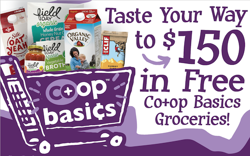 Taste your way to $150 in free co+op basics groceries!