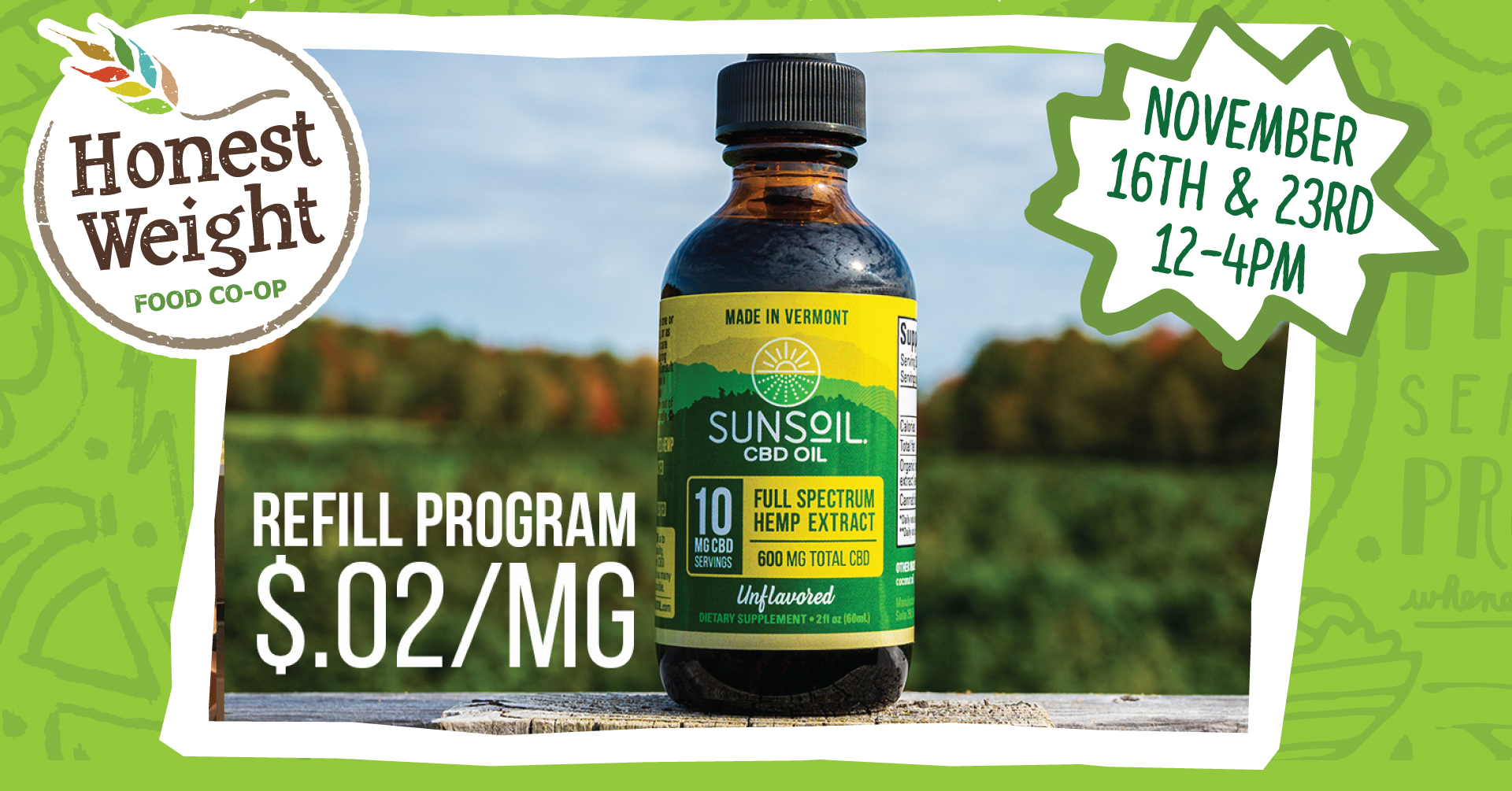 "sunsoil bottle with the words, ""Refill program, $.02/mg"" and ""November 16th and 23rd, 12-4pm"""